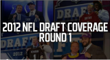 2012 NFL Draft Coverage- Round 1